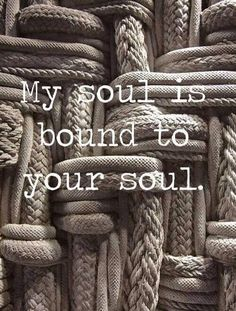 MMMMMMMMMMMMMMMMMMMM Yes my love. My soul is bound to your soul as we are truly eternal soul mates my sweetheart!!! <3