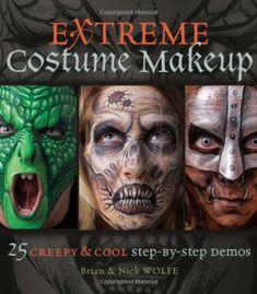 Extreme Costume Makeup: 25 Creepy & Cool Step-by-Step Demos PDF