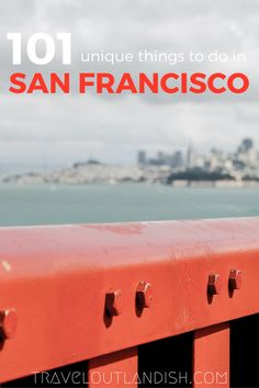 San Francisco is just as weird as you expect. 101 fun + unique things to do in San Francisco!