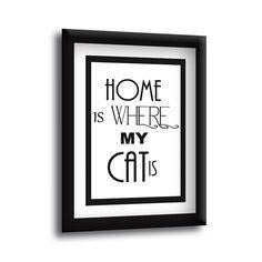 HOME IS WHERE MY CAT IS Senstences Calm, Artwork, Home Decor, Ideas, Work Of Art, Decoration Home, Auguste Rodin Artwork, Room Decor, Artworks