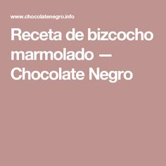 Receta de bizcocho marmolado — Chocolate Negro