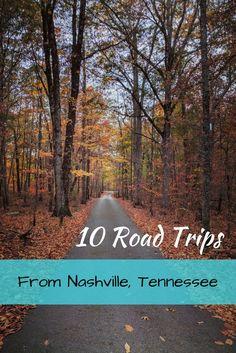 10 Short Road Trips from Nashville, Tennessee.  Memphis, Knoxville, Gatlinburg, Chattanooga, Asheville, Destin, Huntsville, Louisville, and more