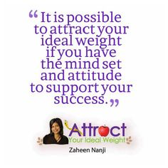 Do you have the mindset to attract your ideal weight?  #weightloss #quote #healthyinspiration