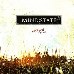 MIND:STATE - DECAYED REBUILT