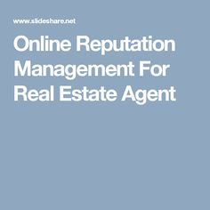 Online Reputation Management For Real Estate Agent