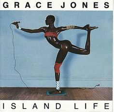 Grace Jones - Island Life. As with the other image, sexy, primal, iconoclastic image.  One of my VERY favorite albums of all times too !!