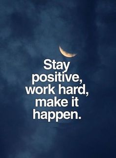 Stay Positive, Work Hard, Make it Happen.. #Monday_Motivation #Thought_of_The_Day #Dialwebhosting