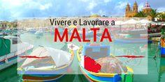 Trasferirsi, vivere e lavorare a Malta: tutto quello che devi sapere