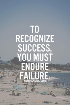 Yes success doesn't come easy and I'm not scared of failure, bring it on. I'm stronger than that