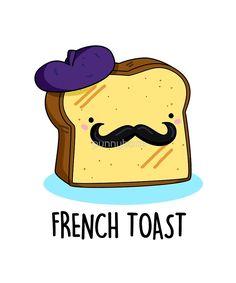 'French Toast Food Pun' by punnybone - Funny food puns - Funny Food Puns, Cute Jokes, Cute Puns, Silly Jokes, Food Meme, Cute Food Drawings, Cute Little Drawings, Cute Cartoon Drawings, Cute Kawaii Drawings