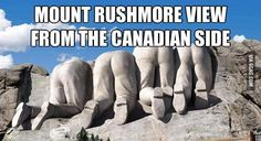 Mount Rushmore From The Canadian Side *whomever typed that has never visited it. The other side of Mount Rushmore faces. =) - this was the best comment I have ever seen Funny Commercials, Funny Ads, Haha Funny, Funny Stuff, That's Hilarious, Funny Humor, Humor Humour, Freaking Hilarious, Funny Sexy