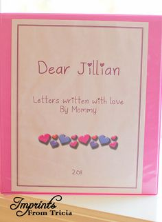 Letters to my daughters. A keepsake binder to hold the letters I write to my daughters at the start of the school year and on their birthday!