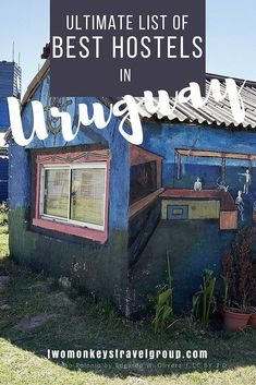 Ultimate List of The Best Hostels in Uruguay