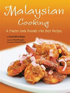 Malaysian Cooking A Master Cook Reveals Her Best Recipes byCarol Selva Rajah David Thompson -- Malaysian Cooking introduces the art of using Malaysia's most aromatic cooking ingredients to prepare food with wonderful fragrances to excite both the palate and sense of smell.