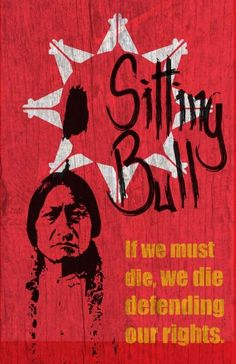 Sitting Bull Print. This print pays tribute to Hunkpapa Lakota Sioux war chief, Sitting Bull.
