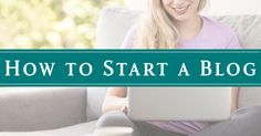 The How to Start a Blog