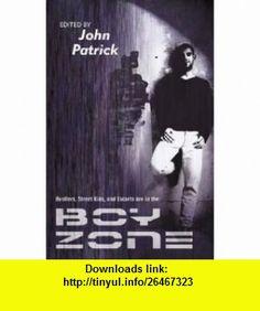 Boys Zone (9781934187395) John Patrick , ISBN-10: 1934187399  , ISBN-13: 978-1934187395 ,  , tutorials , pdf , ebook , torrent , downloads , rapidshare , filesonic , hotfile , megaupload , fileserve
