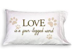 Love is a 4 Legged Word Single Pillowcase