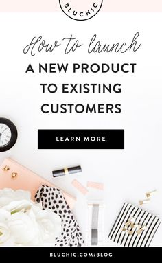 Discover how to have a successful launch and get your current customers excited about your newest product with these 4 tips.