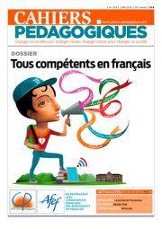 """Les Cahiers pédagogiques, n°522, juin 2015 : Dossier """"Tous compétents en français"""""""