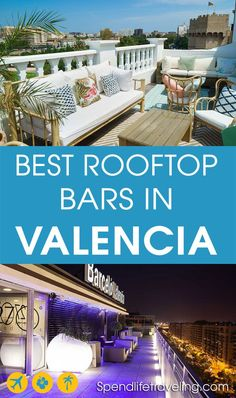 Travel Discover The Best Rooftop Bars in Valencia Spain with its great weather and historical buildings is a perfect place for rooftop bars. Check out this list of the best rooftop bars in Valencia. Valencia Restaurant, Valencia City, Madrid, Mykonos, Santorini, Cinque Terre, Best Rooftop Bars, Destination Voyage, Viajes