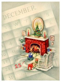 """Vintage Christmas card with calendar and decorated fireplace. A lot of cards from the and early have a """"movie"""" feel to them. Old Time Christmas, Christmas Card Images, Vintage Christmas Images, Christmas Graphics, Old Fashioned Christmas, Retro Christmas, Vintage Holiday, Christmas Greeting Cards, Christmas Pictures"""