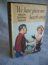 We Have Given Our Hearts Away By Helen Topping Miller 1950 HB