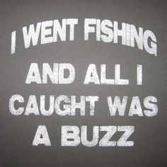 mens I went fishing and all I caught was a buzz t shirt funny humor fish drinking beer outdoors party novelty awesome alcohol vintage tee on Etsy, $19.00