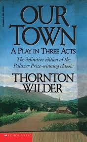 Our Town by Thornton Wilder. Thornton Wilder, Books To Read Before You Die, Beloved Book, Our Town, Used Books, Great Quotes, Reading, Plays, Image