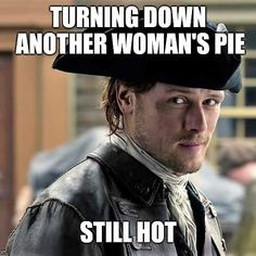 There must be a lot of wasted pie! 😂 Credit to Outlander Funny, Outlander Season 4, Outlander Quotes, Outlander Casting, Sam Heughan Outlander, Outlander Series, Sam Hueghan, Jaime Fraser, Black Dagger Brotherhood