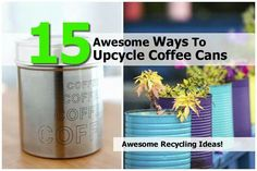 Upcycle Coffee Cans