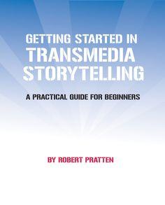 "#Transmedia on #Pinterest ~ Wow! ""Getting Started in Transmedia by Robert Pratten"" TMC Resource Kit via Slideshare"
