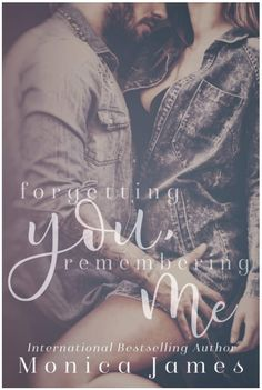 Cover Reveal - Forgetting You, Remembering Me by Monica James