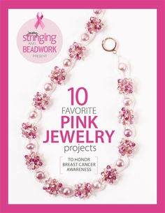 Honor breast cancer awareness with 10 pink beaded jewelry patterns | InterweaveStore.com