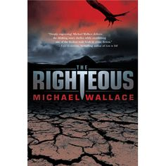 The Righteous by Michael Wallace | Cover design by cyanotype.ca