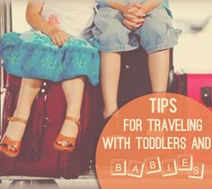 Tips For Traveling With Toddlers And Babies