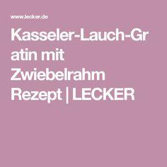 Kasseler-Lauch-Gratin mit Zwiebelrahm Rezept | LECKER
