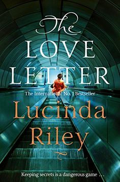Herunterladen oder Online Lesen The Love Letter Kostenlos Buch PDF/ePub - Lucinda Riley, Kee ping secrets is a dangerous game . When Sir James Harrison, one the greatest actors of his. Got Books, I Love Books, Books To Read, Amazing Books, Will Turner, Reading Online, Books Online, Kindle, Thing 1