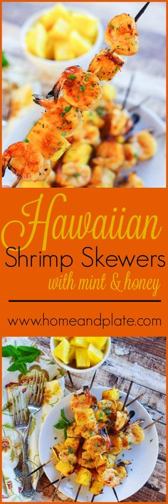 Mint & Honey Hawaiian Shrimp Skewers| www.homeandplate.com | Bring the flavors of the Hawaiian islands to your…