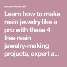 Learn how to make resin jewelry like a pro with these 4 free resin jewelry-making projects, expert advice, the best resin jewelry-making supplies and more!