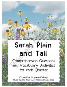 Sarah, Plain and Tall- Comprehension Questions & Vocabulary Activities  from Mrs. McCullough's Class on TeachersNotebook.com (18 pages)  - This packet includes comprehension questions and vocabulary activities for each chapter in the beloved book, Sarah Plain and Tall. It goes along with my FREE Sarah, Plain and Tall powerpoint that can be found in my store.   ***These pages are also found i