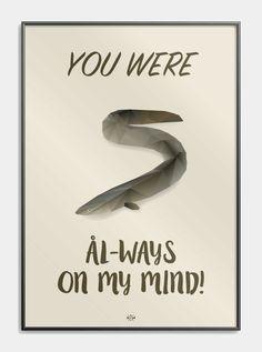 Ål-ways on my mind - Plakater med tidens sjoveste danske citater! Cool Picture Frames, Nostalgic Pictures, Funny Posters, Bad Puns, Pep Talks, Quotes And Notes, Good Humor, Dad Jokes, Funny Signs
