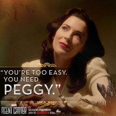 Any male character: *does something*  Me and Dottie: you need Peggy