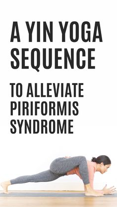 Piriformis Pain: A Yin Yoga Sequence to Alleviate Piriformis Syndrome Symptoms Yin Yoga Sequence, Yin Yoga Poses, Yoga Sequences, Yoga Poses For Sciatica, Hip Flexor Exercises, Yoga Exercises, Piriformis Syndrome Symptoms, Yoga Moves, Pilates Yoga