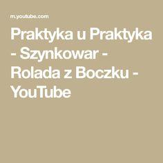 Praktyka u Praktyka - Szynkowar - Rolada z Boczku - YouTube