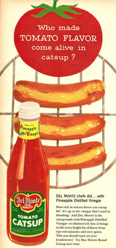 7/16/14  10:04a Del Monte  Catsup and Hot Dogs  What is the difference between Catsup and Ketchup  Who made up these Names?