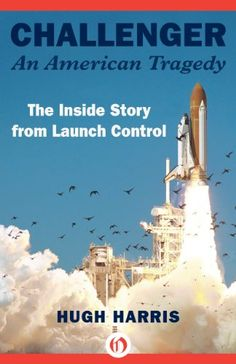 Challenger: An American Tragedy: The Inside Story from Launch Control by Hugh Harris http://www.amazon.com/dp/B00HO12CRC/ref=cm_sw_r_pi_dp_EPKQwb1BAED2W