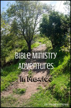 Bible Ministry Adventures 3 in #Mexico