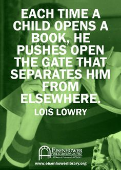 "Lois Lowry quote … even more meaningful if you know the connotation of Elsewhere from ""The Giver"""