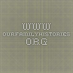 www.ourfamilyhistories.org